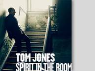 "Tom Jones ""Spirit In The Room"" (Universal Music)"