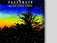 "PASSENGER: ""ALL THE LITTLE LIGHTS"" (WARNER)"